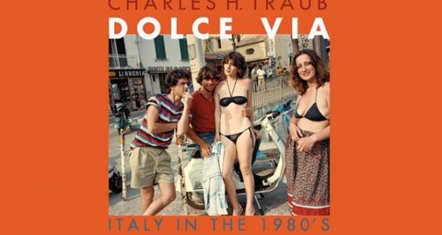 La Dolce Via de Charles Traub – L'Italie des années 80